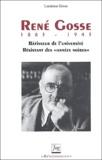 """Lucienne Gosse - Renbé Gosse 1883-1943 - Bâtisseur de l'université, résistant des """"années noires""""."""