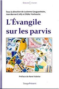 Lucienne Gouguenheim - L'Evangile sur les parvis.