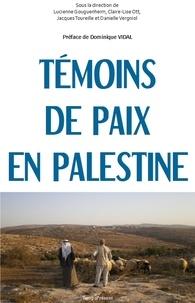 Lucienne Gouguenheim et Claire-Lise Ott - Témoins de paix en Palestine.