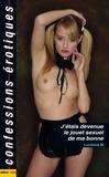Lucienne M. - J'étais devenue le jouet sexuel de ma bonne.