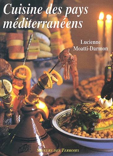 Lucienne Moatti-Darmon - Cuisine des pays méditerranéens.