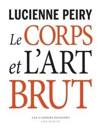 Lucienne Peiry - Le corps et l'art brut.