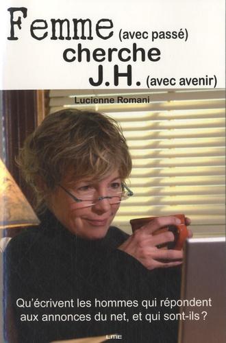 Lucienne Romani - Femme (avec passé) cherche J H (avec avenir).