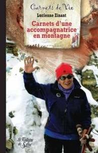 Lucienne Zinant - Carnets d'une accompagnatrice de montagne.