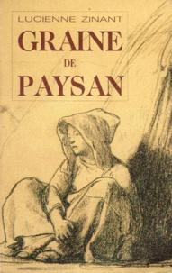 Lucienne Zinant - Graine de paysan.
