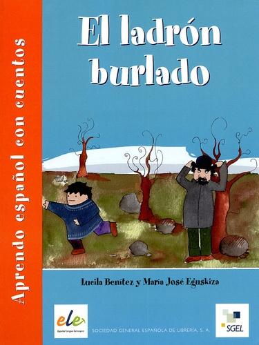 Lucila Benitez et Maria José Eguskiza - El ladron burlado - Aprendo español con cuentos.