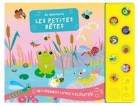 Lucile Ahrweiller - Je découvre les petites bêtes.