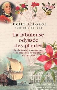 Lucile Allorge - La fabuleuse odyssée des plantes.