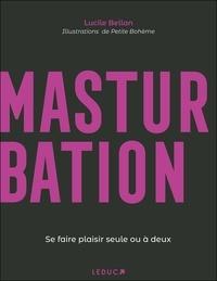 Lucile Bellan - Masturbation - Se faire plaisir seule ou à deux.
