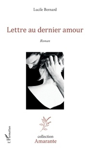 Lucile Bernard - Lettre au dernier amour.