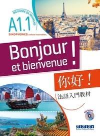 Lucile Bertaux et Aurélien Calvez - Bonjour et bienvenue ! A1.1 - Méthode de français pour sinophones - chinois traditionnel. 1 CD audio MP3