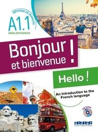 Lucile Bertaux et Aurélien Calvez - Bonjour et bienvenue ! Hello ! An Introduction to the French language - Méthode de français pour anglophones Niveau A1.1. 1 CD audio MP3
