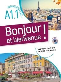 Lucile Bertaux et Aurélien Calvez - Bonjour et bienvenue ! - Méthode de français  A1.1. 1 CD audio