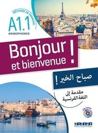 Lucile Bertaux et Aurélien Calvez - Bonjour et bienvenue ! - Méthode de Français A1.1 pour arabophones. 1 CD audio