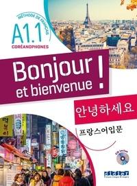 Lucile Bertaux et Aurélien Calvez - Bonjour et bienvenue ! - Méthode de français pour coréanophones Niveau A1.1. 1 CD audio MP3