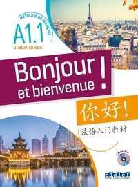 Lucile Bertaux et Aurélien Calvez - Bonjour et bienvenue ! - Méthode de français pour sinophones A1.1. 1 CD audio MP3