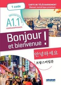 Lucile Bertaux et Aurélien Calvez - Bonjour et bienvenue ! - Pour coréanophones  A1.1  - Manuel numérique - Carte de Téléchargement.