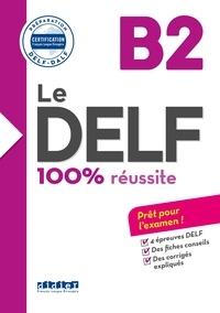 Lucile Bertaux et Nicolas Frappe - Le DELF - 100% réusSite - B2  - Livre - Version numérique epub.