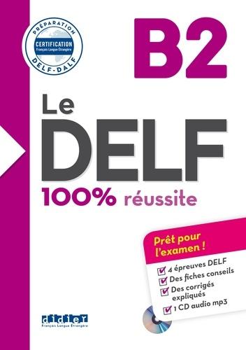 Le DELF 100% réussite B2  avec 1 CD audio MP3