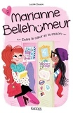 Lucile Bisson et Magalie Foutrier - Marianne Bellehumeur T02 2 : Marianne Bellehumeur T02 - Entre le coeur et la raison.
