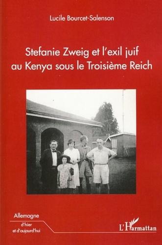 Lucile Bourcet-Salenson - Stefanie Zweig et l'exil juif au Kenya sous le Troisième Reich.