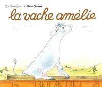 Lucile Butel et Anne-Marie Chapouton - LA VACHE AMELIE.