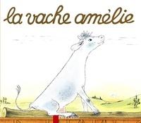 Lucile Butel et Anne-Marie Chapouton - La vache Amélie.