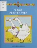 Lucile Butel et Marie-Louise Tenèze - Trois petites oies.