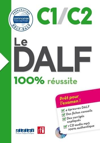 Le DALF C1/C2 100% réussite  avec 1 CD audio MP3