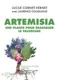 Lucile Cornet-Vernet - Artemisia - Une plante pour éradiquer le paludisme.