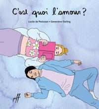 Lucile de Pesloüan et Geneviève Darling - C'est quoi l'amour ?.