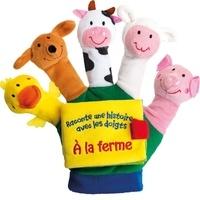 Lucile Galliot - A la ferme - Le livre-gant.