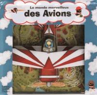 Lucile Galliot et Tomas Tuma - Le monde merveilleux des Avions.