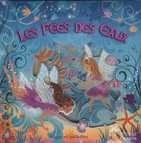 Lucile Galliot et Tina Ramsbottom - Les fées des eaux.