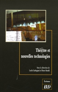 Lucile Garbagnati et Pierre Morelli - Thé@tre et nouvelles technologies.