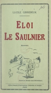 Lucile Girrebeuk et Mireille Gautronneau - Éloi le Saulnier.