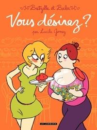 Lucile Gomez - Bretzelle & Baba Tome 1 : Vous désirez ?.