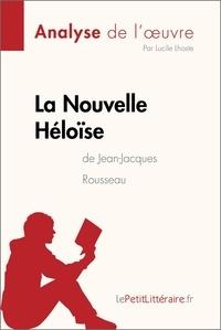 Lucile Lhoste et  lePetitLitteraire - La Nouvelle Héloïse de Jean-Jacques Rousseau (Analyse de l'oeuvre) - Comprendre la littérature avec lePetitLittéraire.fr.