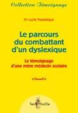 Lucile Passelaigue - Le parcours du combattant d'un dyslexique - Le témoignage d'une mère médecin scolaire.