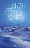 Lucile PAUL CHEVANCE - L'Enfant de la source.