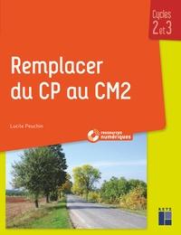 Lucile Peuchin - Remplacer du CP au CM2 - Cycles 2 et 3. 1 CD audio