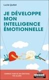 Lucile Quillet - Je développe mon intelligence émotionnelle - Envers soi-même, en couple, en famille, entre amis, au travail.