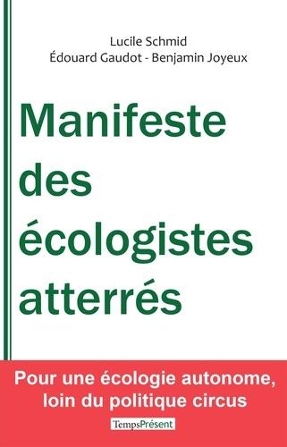 Lucile Schmid et Edouard Gaudot - Manifeste des écologistes atterrés - Pour une écologie autonome, loin du politique circus.