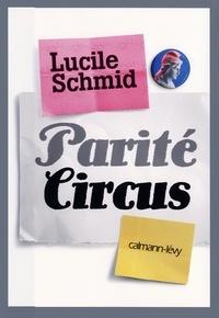 Lucile Schmid - Parité Circus.