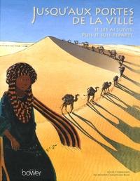 Lucile Thibaudier et Alexandra Chauvelon-Bueb - Jusqu'aux portes de la ville - Je les ai suivis, puis je suis reparti.