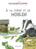 Lucile Tissot et Bernard Reymond - A la ferme et au moulin - Tome 7, Epoque Romaine.