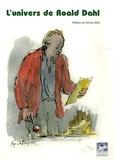Lucile Trunel et Joëlle Garcia - L'univers de Roald Dahl.