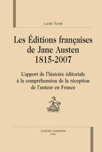 Lucile Trunel - Les éditions françaises de Jane Austen (1815-2007) - L'apport de l'histoire éditoriale à la compréhension de la réception de l'auteur en France.