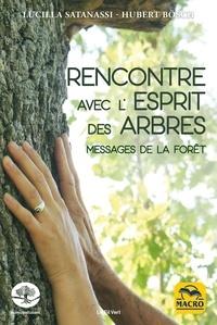 Lucilla Satanassi et Hubert Bösch - Rencontre avec l'esprit des arbres - Messages de la forêt.