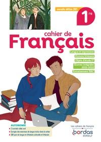 Lucille Arnaud et Sabine Fayon - Cahier de français 1re - Cahier d'exercices.